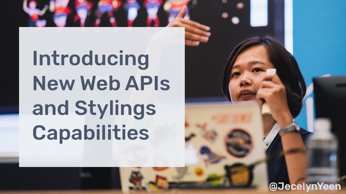 Introducing New Web APIs and Stylings