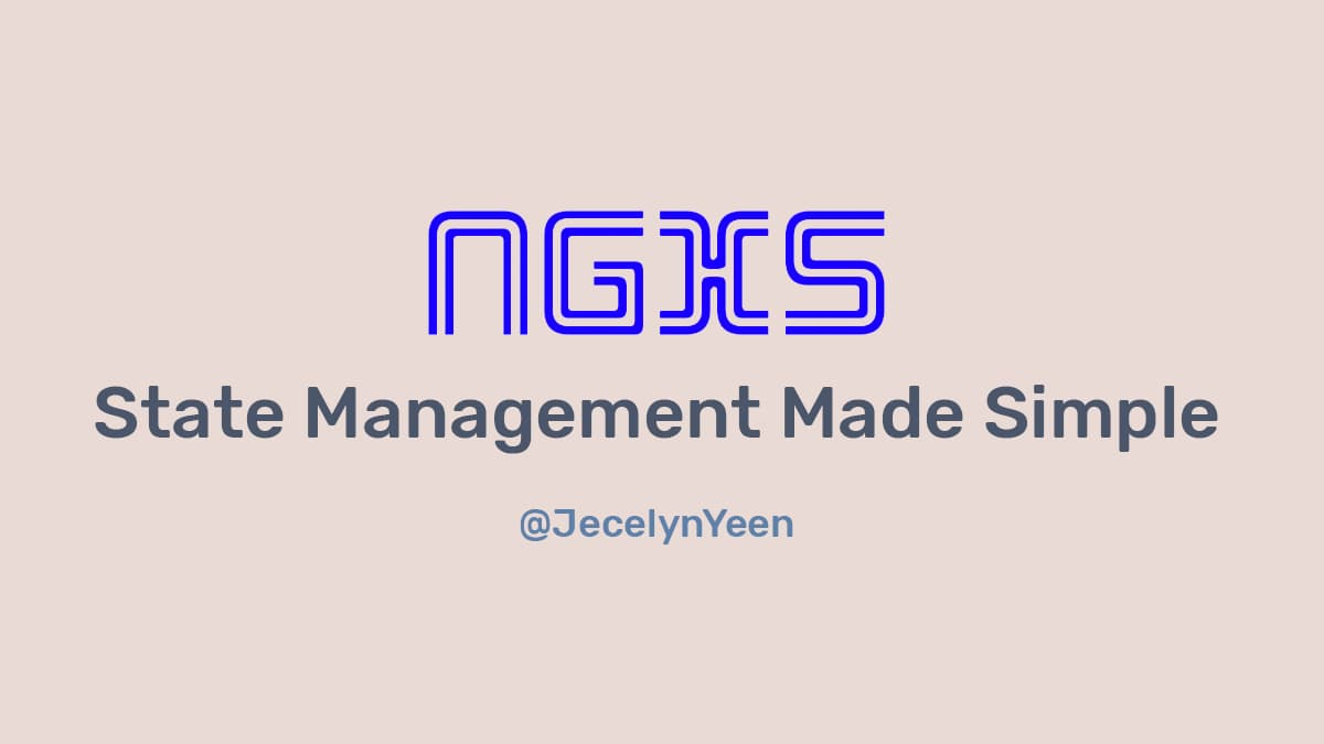 NGXS - State Management Made Simple